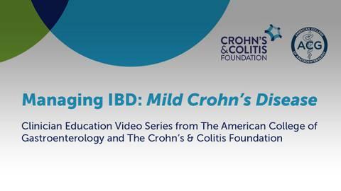 Managing IBD: Mild Crohn's Disease