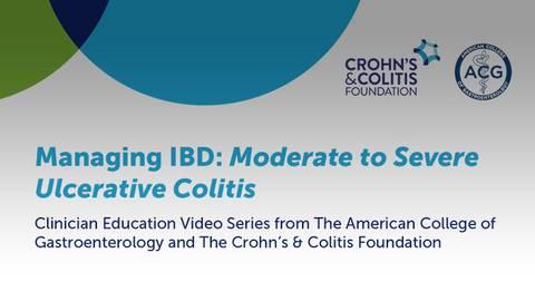 Managing IBD: Moderate to Severe Ulcerative Colitis