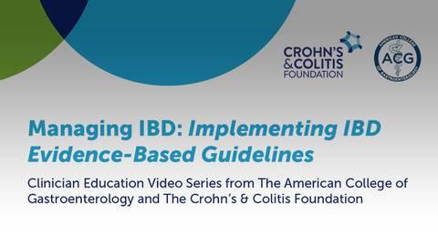 Managing IBD: Implementing IBD Evidence-Based Guidelines